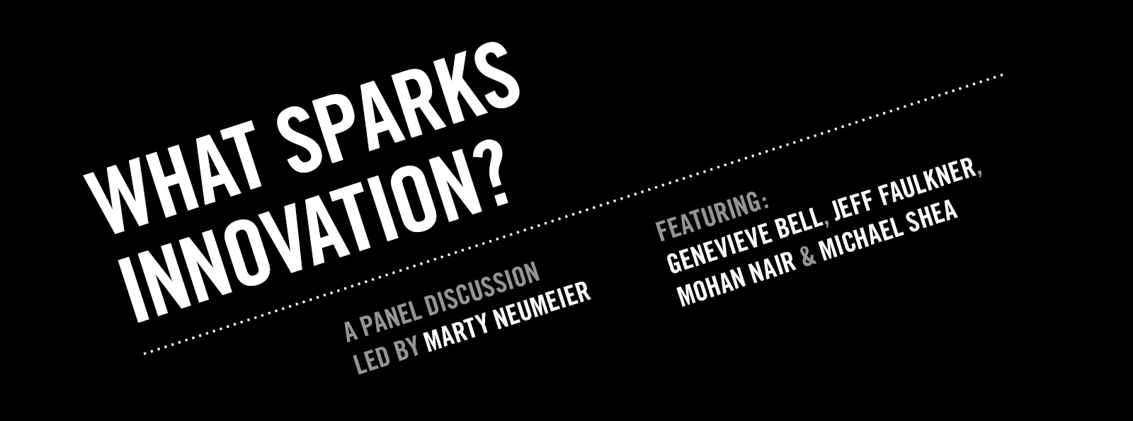 What Sparks Innovation? A panel discussion